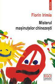 Florin Irimia: Misterul maşinuţelor chinezeşti /  Florin Irimia: Misterij kineskih autića
